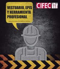 Vestuario, epis y herramienta profesional
