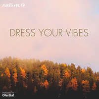 Dress your vibes