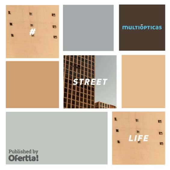 Ofertas de Multiópticas, #StreetLife